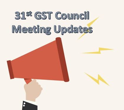 GST Council Recommendations: 31st Meeting